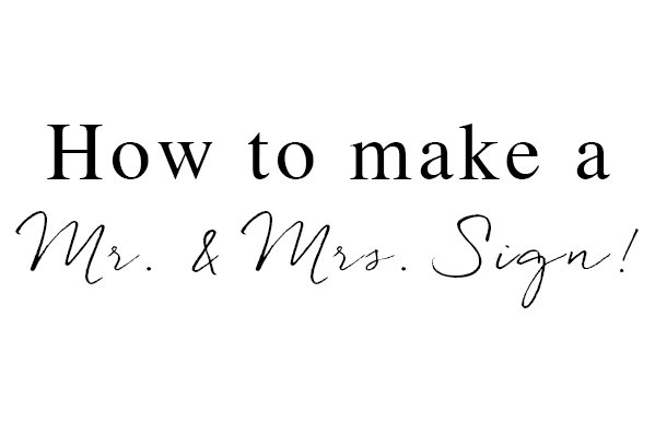 Wed in Milwaukee: How to Make a Mr. & Mrs. Sign | George Street ...